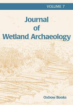 Journal of Wetland Archaeology : v. 7