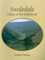 Swaledale : Valley of the Wild River - Andrew Fleming