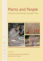 Plants and People : Choices and Diversity Through Time