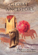 Global Ancestors : Understanding the Shared Humanity of Our Ancestors