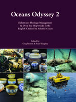 Oceans Odyssey 2 : Underwater Heritage Management & Deep-Sea Shipwrecks in the English Channel & Atlantic Ocean