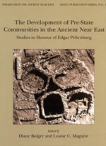 The Development of Pre-State Communities in the Ancient Near East : Studies in Honour of Edgar Peltenburg