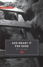 God Meant it for Good : Authentic Classics - R. T. Kendall