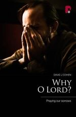 Why O Lord? : Praying Our Sorrows - David J. Cohen