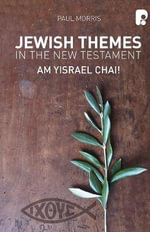 Jewish Themes in the New Testament - Paul Morris