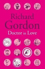 Doctor in Love - Richard Gordon
