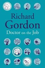 Doctor on the Job : Doctor - Richard Gordon