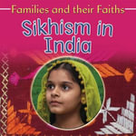 Families and Their Faiths Sikhism in India - Bruce Campbell
