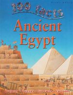 100 Facts : Ancient Egypt - Jane Walker