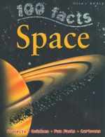 100 Facts : Space -  Sue Becklake