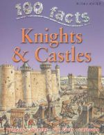 100 Facts on Knights and Castles : 100 Facts - Jane Walker