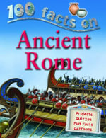 100 Facts : Ancient Rome : Projects, Quizzes, Fun Facts, Cartoons - Fiona MacDonald