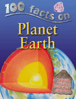 100 Facts : Planet Earth : Projects, Quizzes, Fun Facts, Cartoons - Peter Riley