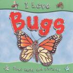 Bugs : I Love Series - Steve Parker