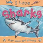 Sharks : I Love Series - Steve Parker