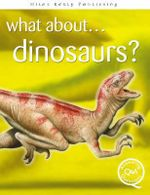 What about... Dinosaurs? : What About S. - Rupert Matthews