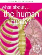 What about ... The Human Body? : Answers and Questions - Rupert Matthews