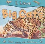 Big Cats : I Love series - First facts and pictures - Steve Parker