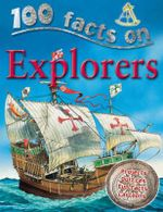 100 Facts : Explorers : Projects, Quizzes, Fun Facts, Cartoons - Dan North