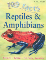 100 Facts : Reptiles & Amphibians : 100 Facts - Ann Kay