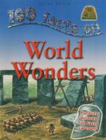100 Facts - World Wonders  : Projects - Quizzes - Fun Facts - Cartoons - Adam Hibbert