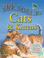 100 Facts : Cats and Kittens - Steve Parker