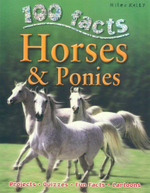 100 Facts : Horses & Ponies : Projects, Quizzes, Fun Facts, Cartoons - Steve Parker