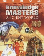 Ancient World : Knowledge Masters - Richard Tames
