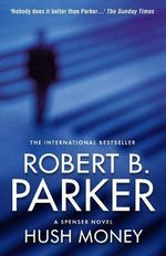 Hush Money : A Spenser novel - Robert B. Parker