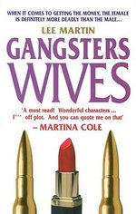 Gangsters Wives - Lee Martin