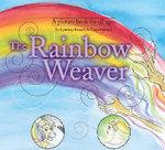The Rainbow Weaver - Lyndsay Russell