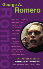 George A. Romero : The Pocket Essential - Tom Fallows