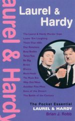 Laurel & Hardy : The Pocket Essential - Brian J. Robb