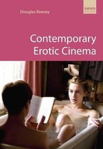 Contemporary Erotic Cinema - Douglas Keesey