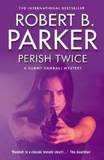 Perish Twice - Robert B. Parker