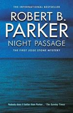 Night Passage : The First Jesse Stone Mystery - Robert B. Parker