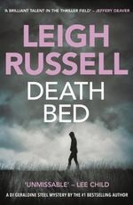 Death Bed : A Geraldine Steel Mystery - Leigh Russell