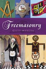 Freemasonry : How Contemporary Spirituality Makes Us Stupid, Sel... - Giles Morgan