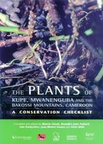 The Plants of Mount Kupe, Mwanenguba and the Bakossi Mountains, Cameroon : A Conservation Checklist - Martin Cheek