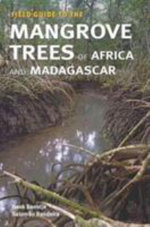Field Guide to the Mangrove Trees of Africa and Madagascar - Henk J. Beentje