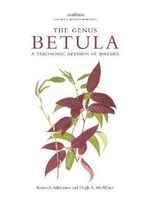 Botanical Magazine Monograph: The Genus Betula : A Taxonomic Revision of Birches - Kenneth Ashburner