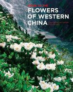 Guide to the Flowers of Western China - Christopher Grey-Wilson