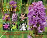 Growing Hardy Orchids - Philip Seaton