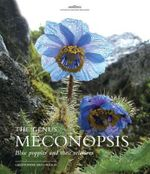 The Genus Meconopsis : Blue poppies and their relatives - Christopher Grey-Wilson