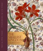 The Smallest Kingdom : Plants and Plant Collectors at the Cape of Good Hope - Mike Fraser