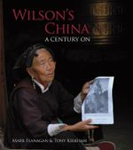 Wilson's China : A Century on - Mark Flanagan