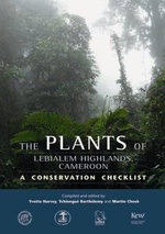 The Plants of Lebialem Highlands of Cameroon (Bechati-Fosimondi Besali) : A Conservation Checklist - Yvette Harvey