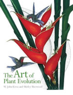 The Art of Plant Evolution : A Guide for Parents & Childcare Providers - Philip Seaton