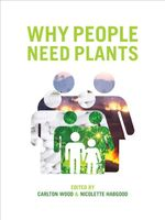 Why People Need Plants : An Illustrated Dictionary of Plant Identification ... - Carlton Wood