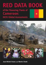 Red Data Book of the Flowering Plants of Cameroon : IUCN Global Assessments - Jean-Michel Onana